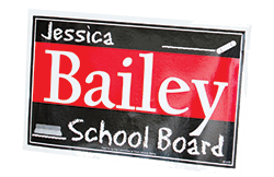 Image of a sign that reads 'Jessica Bailey for School Board.'