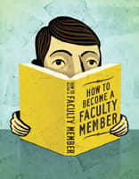 Illustration of a man reading a book entitled 'How to Become a Faculty Member.'