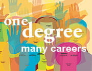 Illustration of many people raising their hands. Text states 'One degree, many careers.'